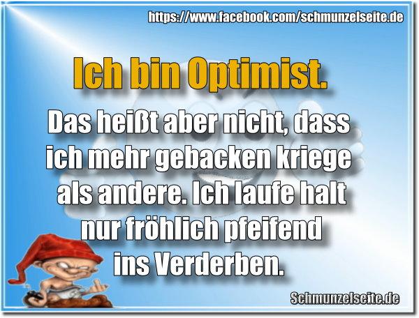 Ich bin Optimist.